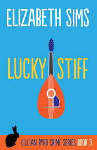 Lucky Stiff by Elizabeth Sims now on Kindle and in paperback!