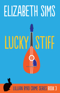 Lucky Stiff: Lillian Byrd Crime Novel #3