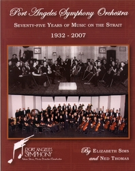 Port Angeles Symphony Orchestra 1932-2007